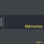Memoires, Elitis, part 1