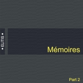 Memoires, Elitis, Part 2