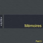 Memoires, Elitis, part 3
