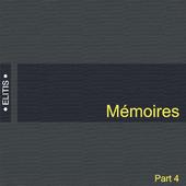 Memoires, Elitis, part 4