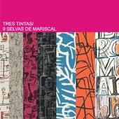 Tres Tintas, 9 Selvas de Mariscal